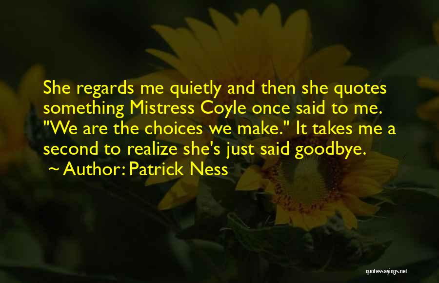 This Is My Goodbye Quotes By Patrick Ness