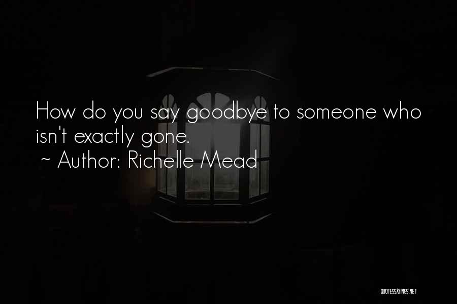 This Is My Goodbye Quotes By Richelle Mead