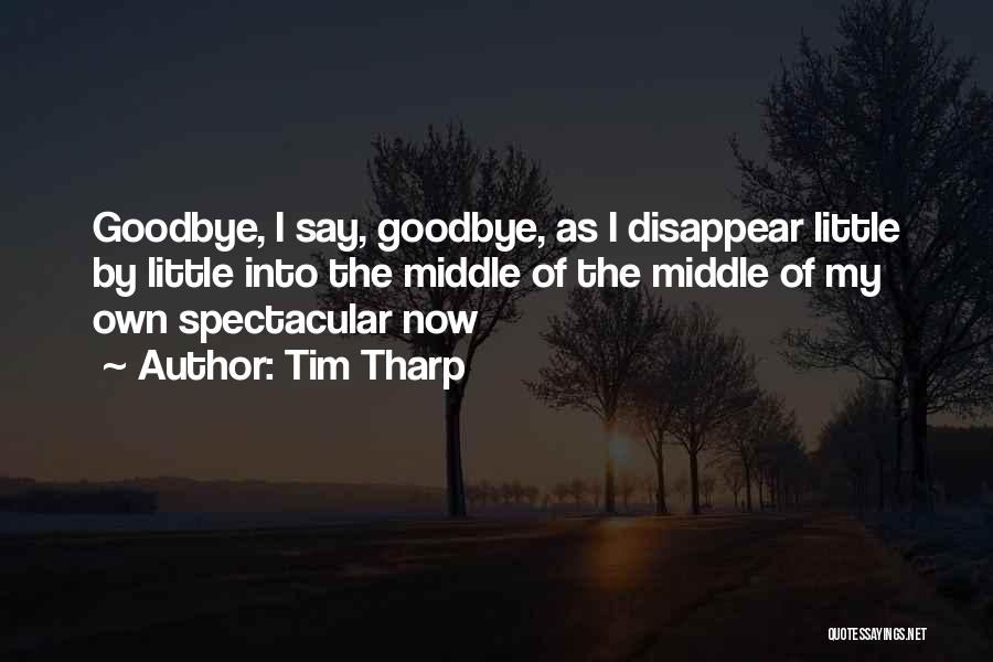This Is My Goodbye Quotes By Tim Tharp