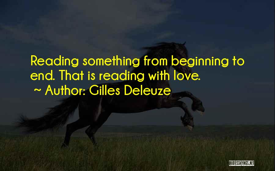 This Is Not The End Only The Beginning Quotes By Gilles Deleuze