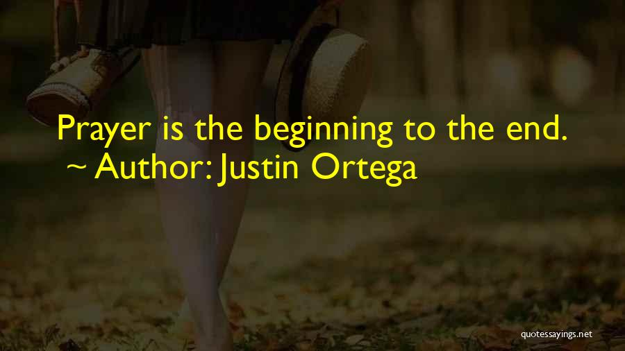 This Is Not The End Only The Beginning Quotes By Justin Ortega
