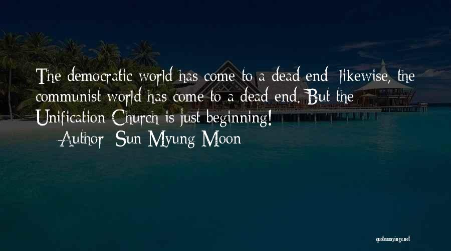This Is Not The End Only The Beginning Quotes By Sun Myung Moon