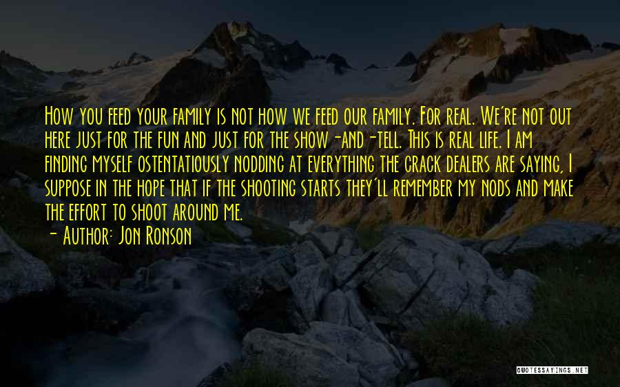This Is Our Family Quotes By Jon Ronson