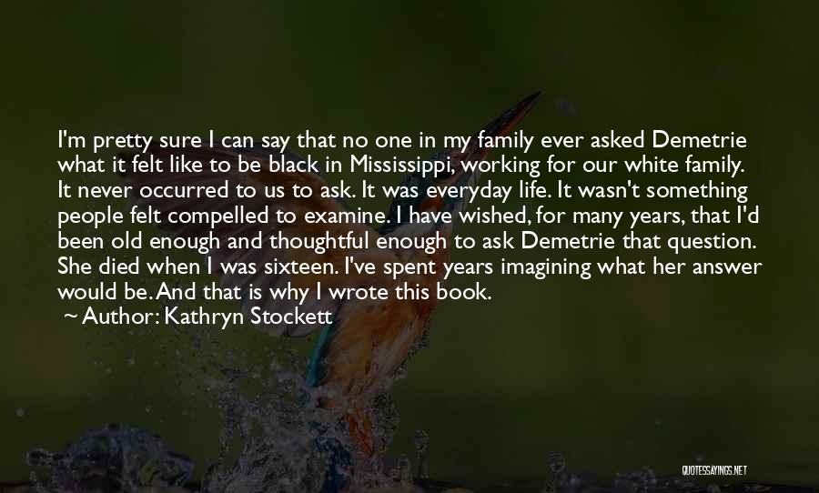 This Is Our Family Quotes By Kathryn Stockett