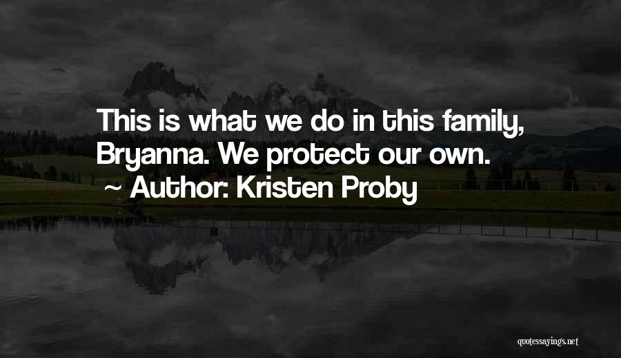 This Is Our Family Quotes By Kristen Proby