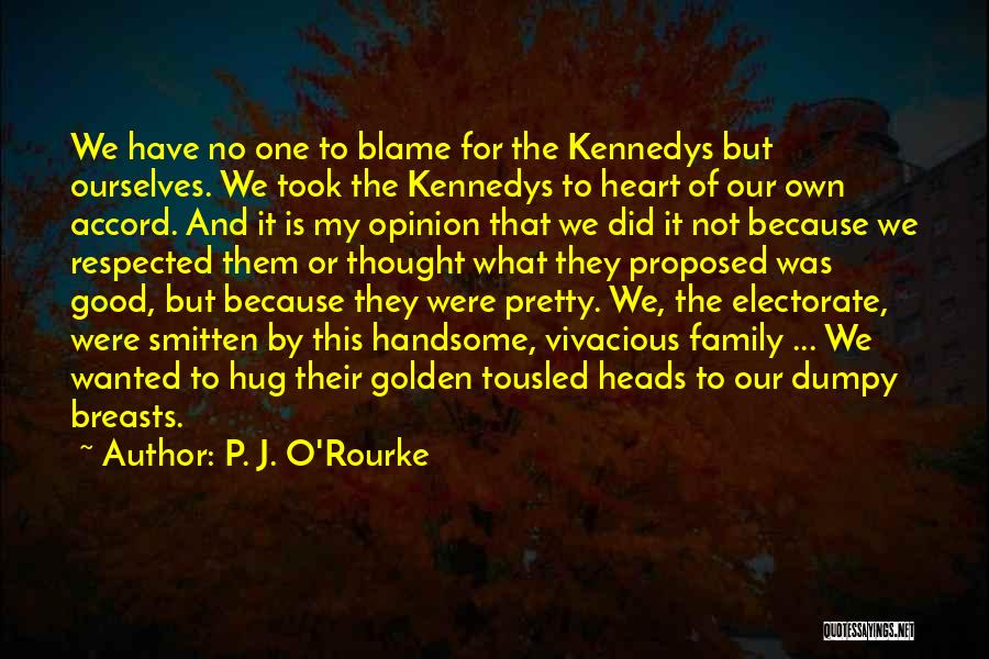 This Is Our Family Quotes By P. J. O'Rourke