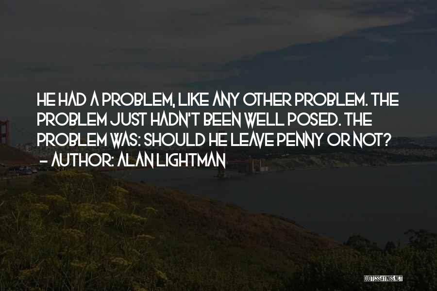 This Is Where I Leave You Penny Quotes By Alan Lightman
