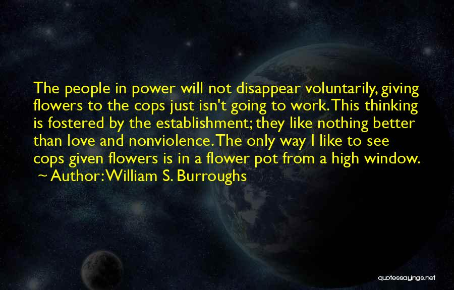 This Isn't Going To Work Quotes By William S. Burroughs