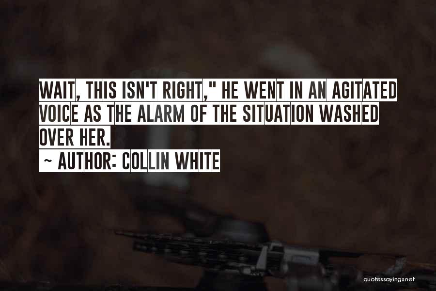 This Isn't Right Quotes By Collin White