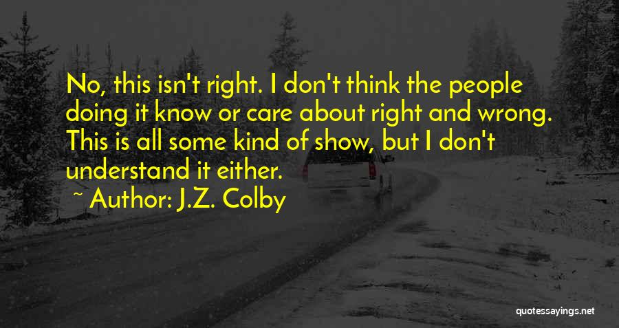 This Isn't Right Quotes By J.Z. Colby