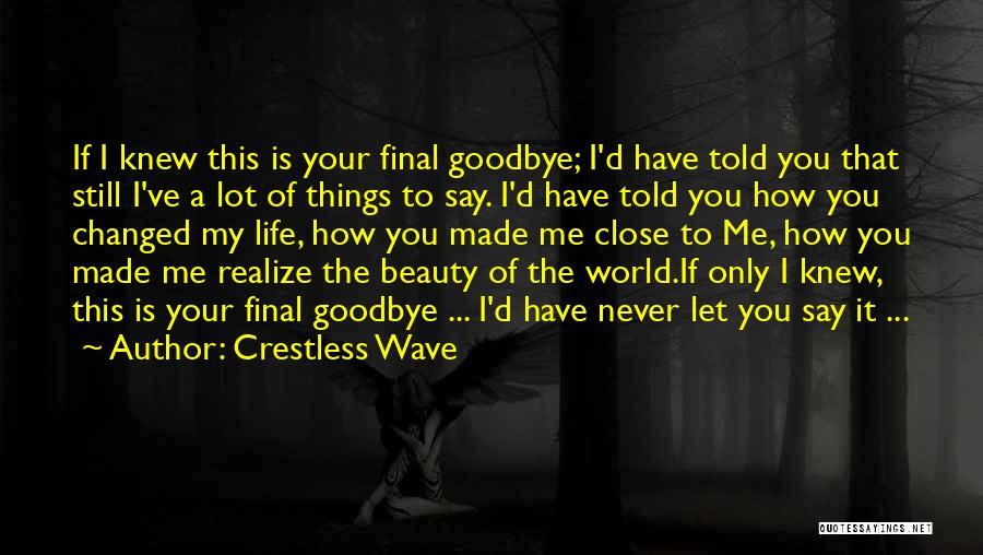This Life Is Short Quotes By Crestless Wave