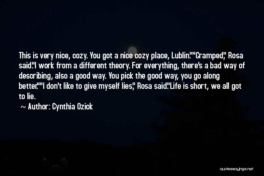 This Life Is Short Quotes By Cynthia Ozick