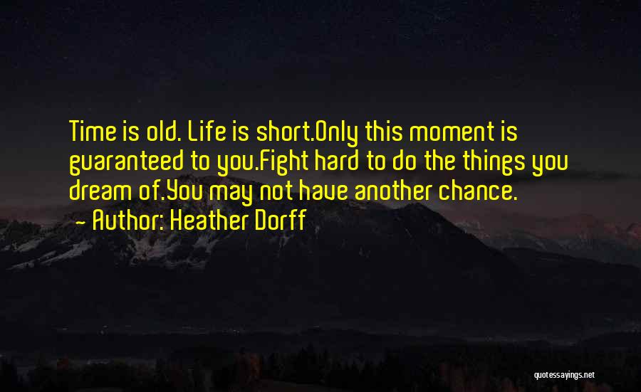 This Life Is Short Quotes By Heather Dorff