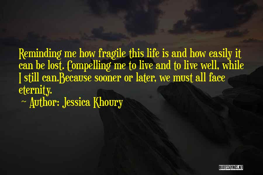 This Life Is Short Quotes By Jessica Khoury