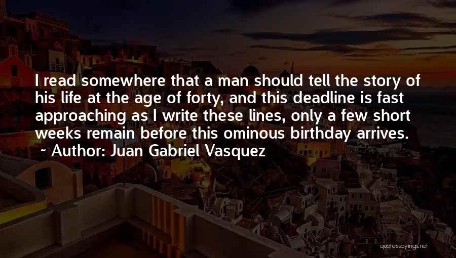 This Life Is Short Quotes By Juan Gabriel Vasquez