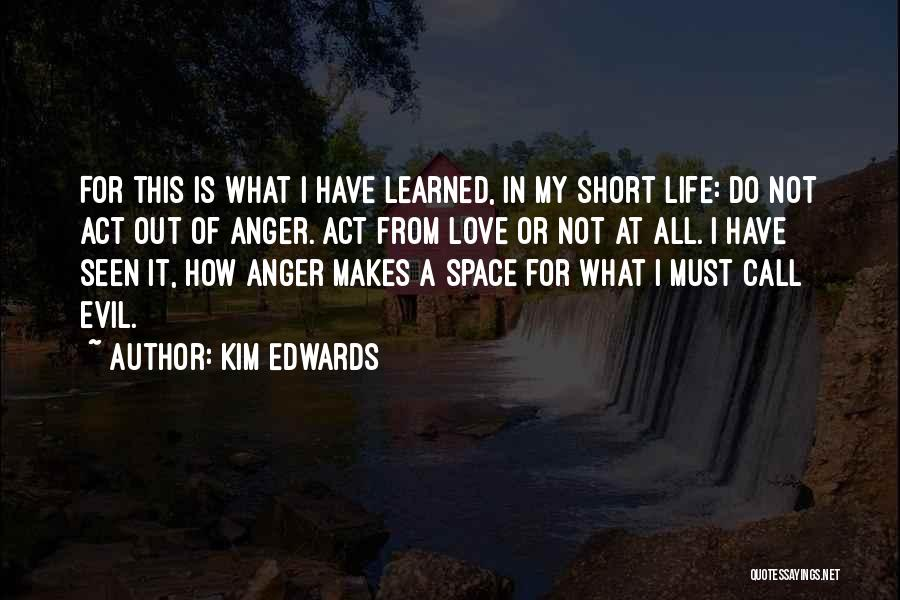 This Life Is Short Quotes By Kim Edwards