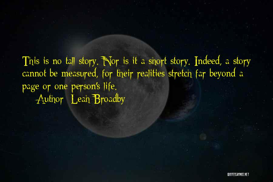 This Life Is Short Quotes By Leah Broadby