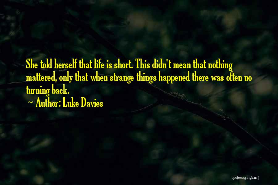 This Life Is Short Quotes By Luke Davies