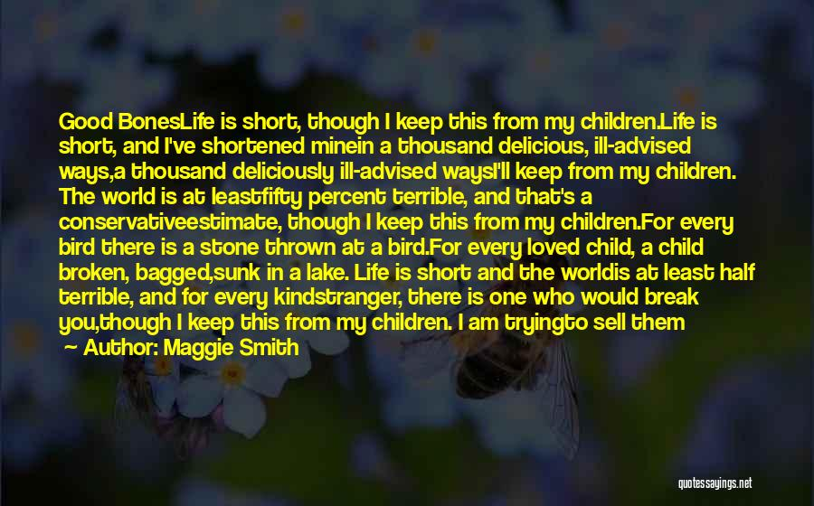 This Life Is Short Quotes By Maggie Smith