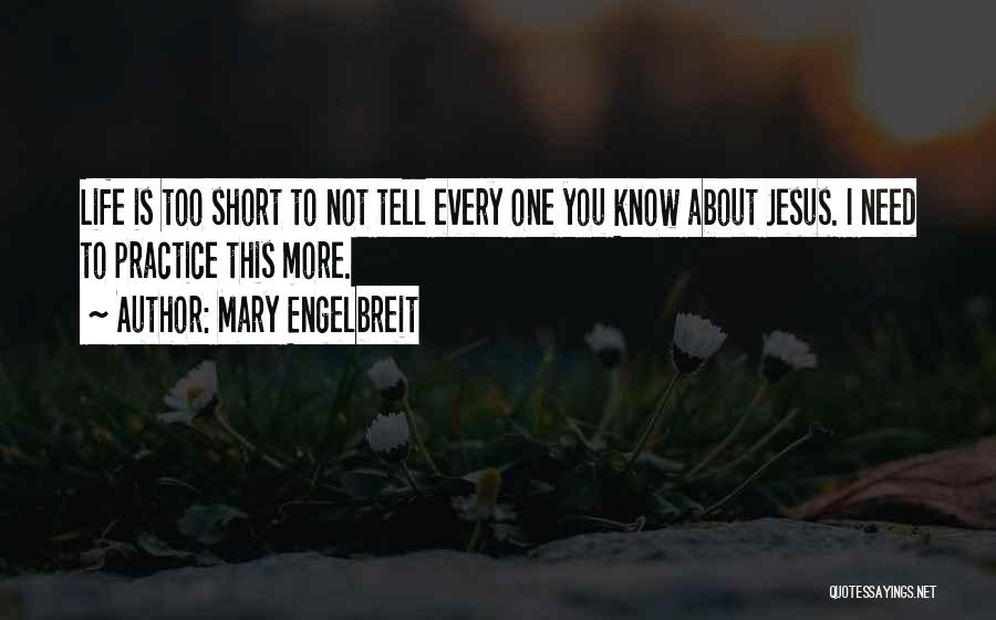 This Life Is Short Quotes By Mary Engelbreit