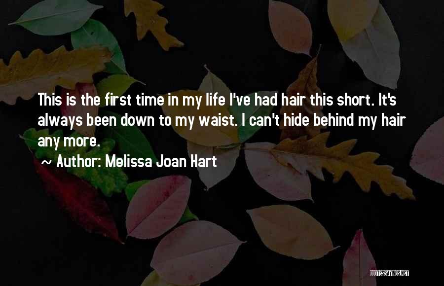 This Life Is Short Quotes By Melissa Joan Hart