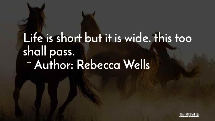 This Life Is Short Quotes By Rebecca Wells