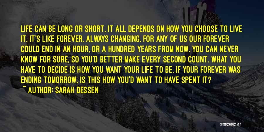 This Life Is Short Quotes By Sarah Dessen