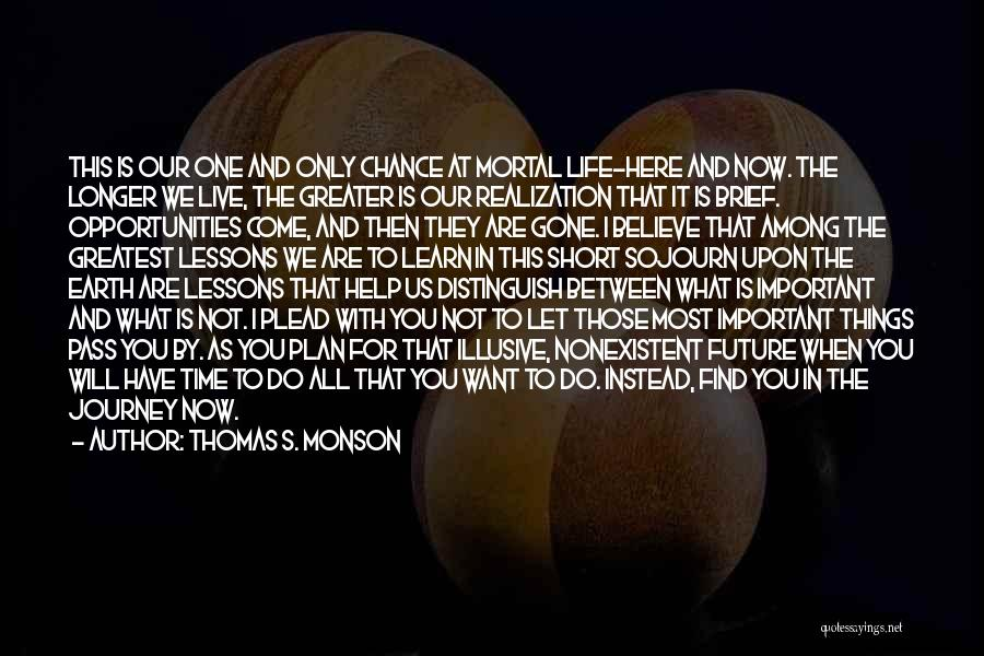 This Life Is Short Quotes By Thomas S. Monson