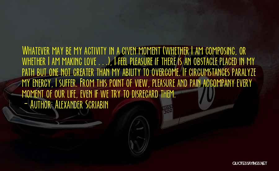 This Point In My Life Quotes By Alexander Scriabin