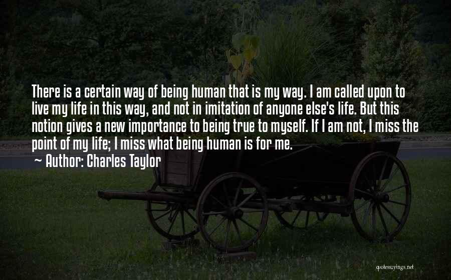 This Point In My Life Quotes By Charles Taylor