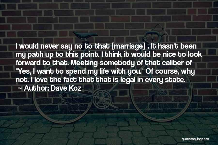 This Point In My Life Quotes By Dave Koz