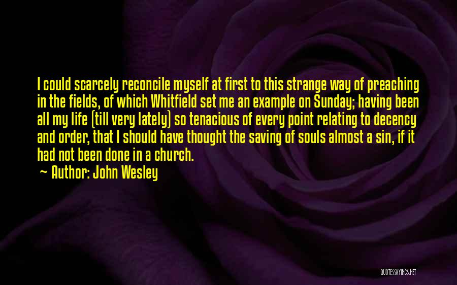 This Point In My Life Quotes By John Wesley