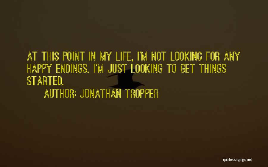 This Point In My Life Quotes By Jonathan Tropper