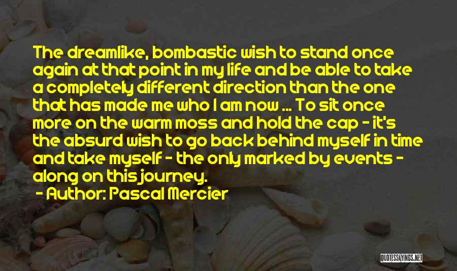 This Point In My Life Quotes By Pascal Mercier