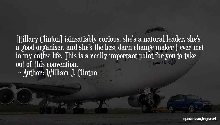 This Point In My Life Quotes By William J. Clinton