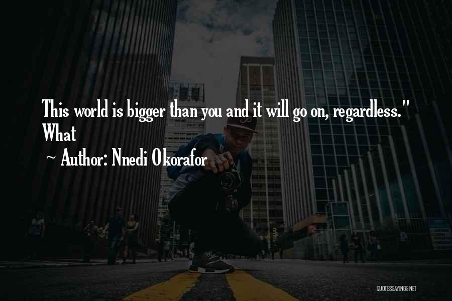 This World Quotes By Nnedi Okorafor