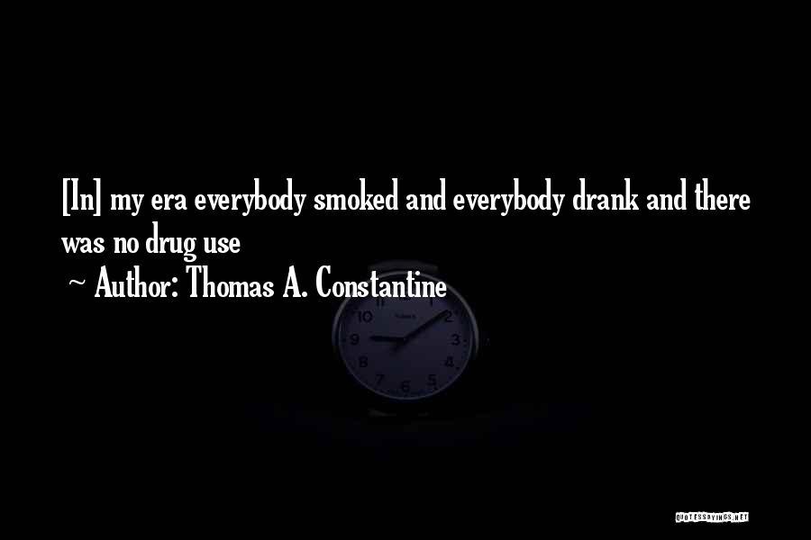 Thomas A. Constantine Quotes 899508