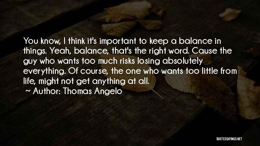 Thomas Angelo Quotes 1377522