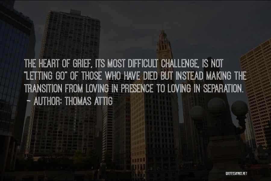 Thomas Attig Quotes 1238867