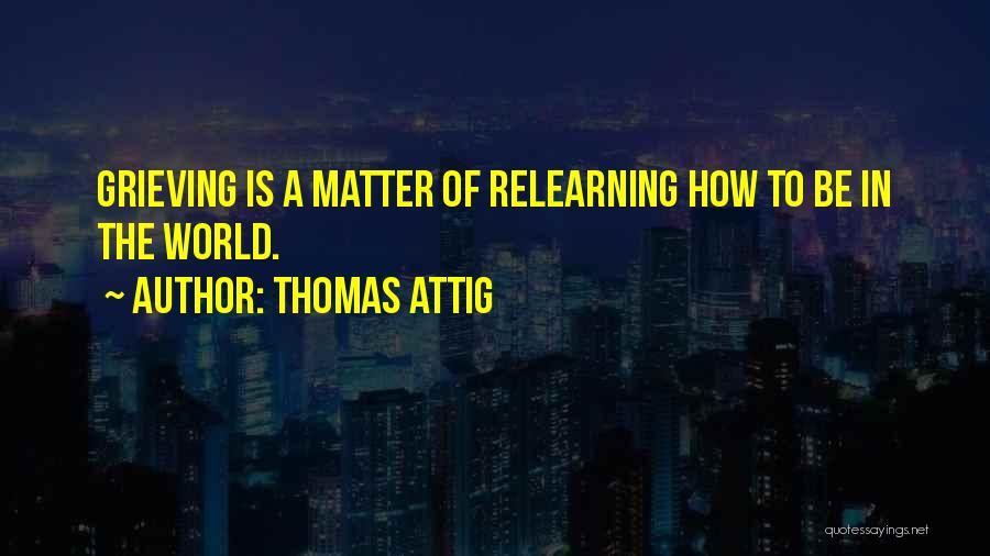 Thomas Attig Quotes 317806