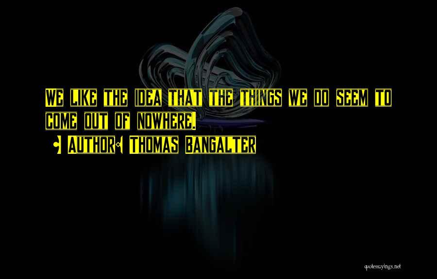 Thomas Bangalter Quotes 1044068