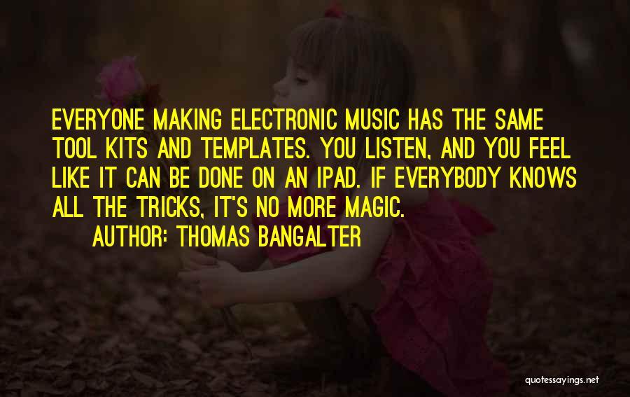 Thomas Bangalter Quotes 1207126