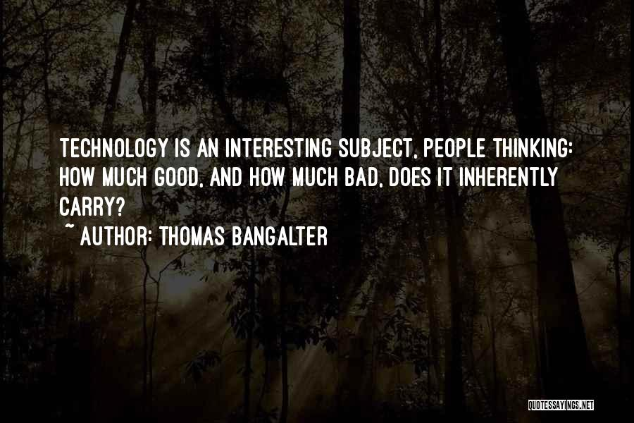Thomas Bangalter Quotes 1307311
