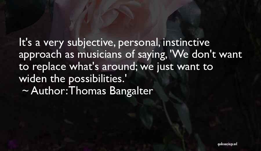 Thomas Bangalter Quotes 1539751