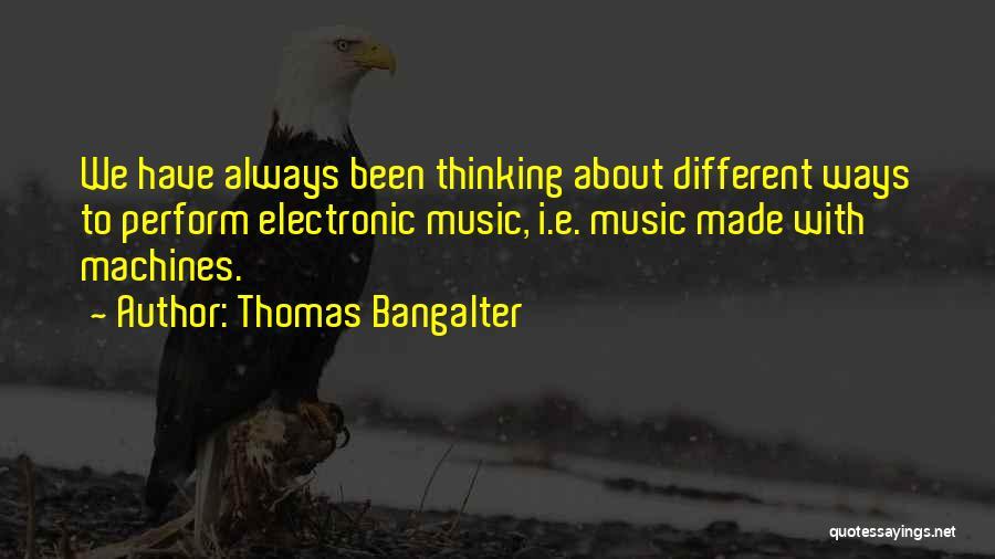 Thomas Bangalter Quotes 1702702