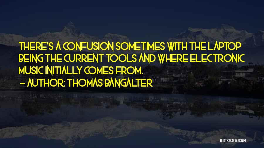 Thomas Bangalter Quotes 701546