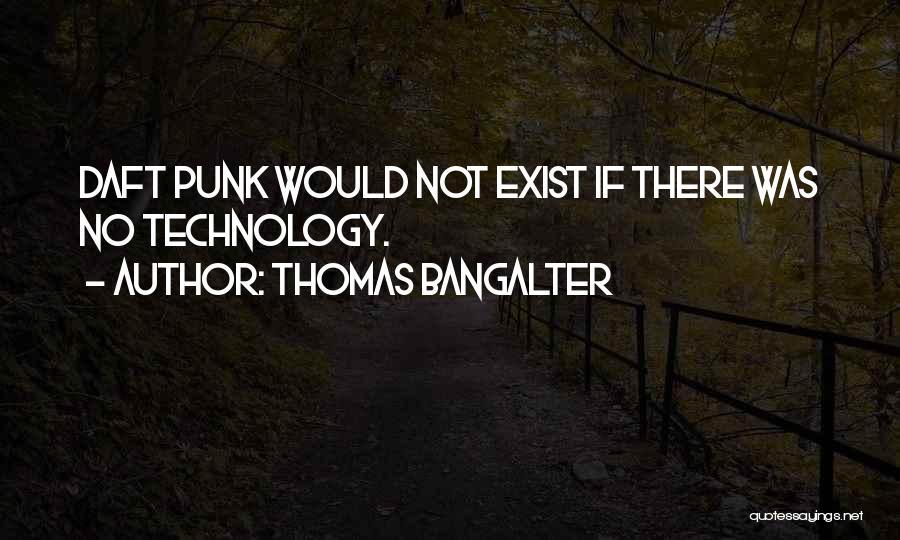 Thomas Bangalter Quotes 811511