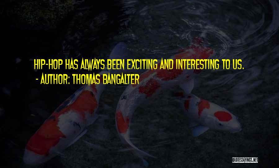 Thomas Bangalter Quotes 823158