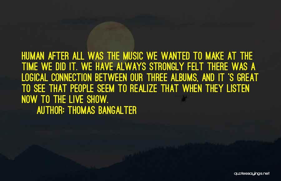 Thomas Bangalter Quotes 929930
