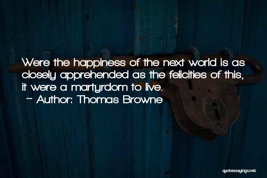 Thomas Browne Quotes 1301452